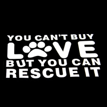 "Car Sticker You Can't Buy Love But You Can Rescue It Die Cut for Windows Cars Trucks Car Vehicle Decal Bumper Sticker 5"" X 4""(China)"