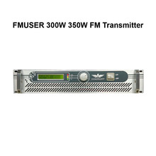 FMUSER FSN-350W 300W 350Watts FM Transmitter Radio Broadcast Wireless Station to Broadcast Audio(China)