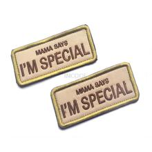 MAMA SAYS I'M SPECIAL Military Patch Morale Patch 3D Badge Fabric Armband Badges Stickers(China)