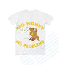 Real AMERICAN US size Mo Honey, Mo Problems 3D Sublimation print Custom made T-shirt plus size