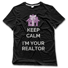 CHI Man T-Shirt Keep Calm I am Your Realtor geek tumblr Short Sleeve Shirts men fashion New Arrival Style 2017 clothing