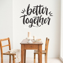 Better Together Vinyl Wall Sticker Quotes Inspire DIY Self-Adhesive Wall Stickers Home Decor Living Room Art Decal Mural LA289(China)
