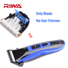 Riwa Packaging Trimmer Head Cutter Blade for IPX7 Waterproof Professional Clipper Cordless Grooming Kit Cutting Machine RE-750A(China)