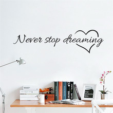Never stop dreaming wall stickers bedroom living room quotes decorative sticker Home decor DIY wall sticker wallpaper Poster(China)