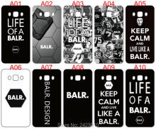 High Quality Cell phone case For Samsung Galaxy 2016 J5 J7 J3 J1 A3 A5 A7 Case Hard PC LIFE OF A BALR Patterned Cover