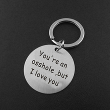 JEPHNE Valentine Day Gifts You're an Asshole But I Love you Boyfriend keychain Husband Key Ring Anniversary Gift Funny Keychains(China)