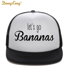 DongKing Kids Trucker Hat Let's Go Bananas Print Baby Child Son Daughter Trucker Cap High Quality Baseball Caps Girl Boy Gift(China)