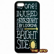 No one ever injured their eyesight by looking on bright side For iPhone 4 4S 5 5C SE 6 6S 7 Plus Galaxy J5 A5 A3 S5 S7 S6 Edge
