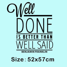 Benjamin Franklin Quotations Well Done Is Better Than Well Said Wall Decals for Living Room Art Vinyl Wall Stickers(China)