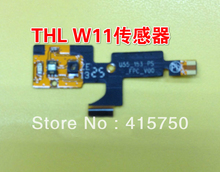 Original THL W11 mobile distance sensor FPC for THL W11 Quad-core mobile 5.0-inch IPS giant screen hd -free shipping