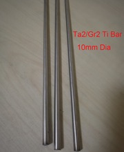 10mm Dia Ta2 Titanium Bars Industry Experiment Research DIY GR2 Ti Rod,about 300 mm/pc,3pcs/lot
