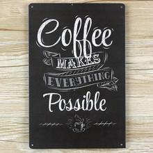 "2015 Direct selling ""COFFEE MAKES EVERYTHING POSSIBLE"" Tin signs Retro decoration Vintage Metal Painting Poster decor 20X30 CM(China)"