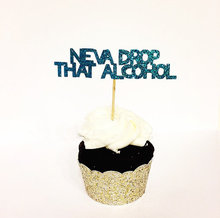 glitter cupcake topper Neva Drop That Alcohol Bachelorette bridal shower food Picks wedding engagement party cake toppers(China)