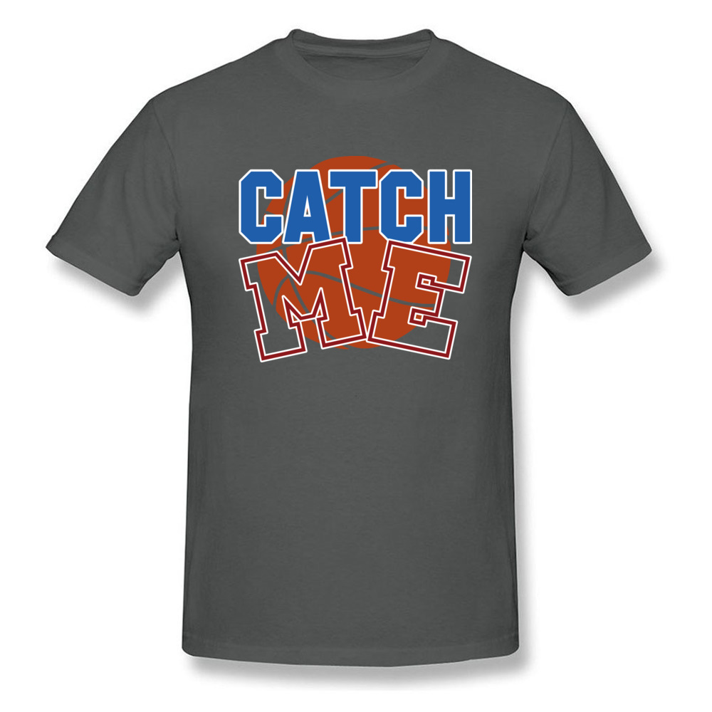 Basketball catch me 100% Cotton T-shirts for Men Short Sleeve Cool Tops T Shirt Funky April FOOL DAY O Neck T Shirts Custom Basketball catch me carbon
