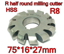 R8  75*16*27mm Inner hole HSS Convex Milling Cutters R half round milling cutter Free shipping
