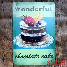Wonderful Chocolate cake Vintage Printing Metal Tin Sign Iron Antique Tin Painting House DECOR Coffee Shop Wall Sticker 20X30CM(China)
