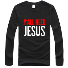 Y'ALL NEED JESUS T Shirts Men Novelty Personality T shirts Christian Catholic God T-shirts Summer Long Sleeve Tees high quality