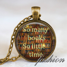 So many books so little time necklace , Book lover pendant Books jewelry librarian gift writer teacher book nerd gift necklace