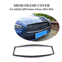 Carbon Fiber Front Grill Mesh Grille Frame Trim Sticker for Infiniti Q50 Sedan 4-Door 2014-2016