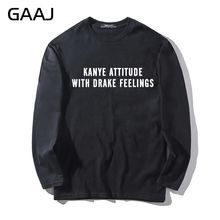 "T Shirt Men Print Letter ""kanye attitude with drake feelings"" Streetwear Clothes Man & Women Unisex Long Sleeve Mens O Neck Male"