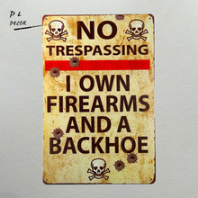 DL-Vintage Metal Gun Sign No Trespassing Firearms Sign-I Own Firearms And A Backhoe(China)