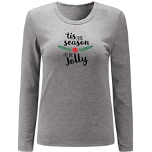 New Style Tis the season to be Jolly Long Sleeve T Shirt Women Tops Cotton Spring Autumn Ladies Girls Tshirt Plus Size S M L XXL(China)