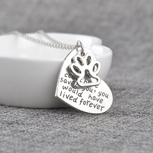 """If love could have saved you,you could have lived forever"" Silver Heart Pendant Chain Necklace Dog/Cat Paw Necklace Jewelry"