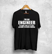 Im An Engineer T Shirt To Save Time Lets Just Assume Im Never Wrong Christmas Kawaii Female Casual T-Shirts Women Tops Tees(China)