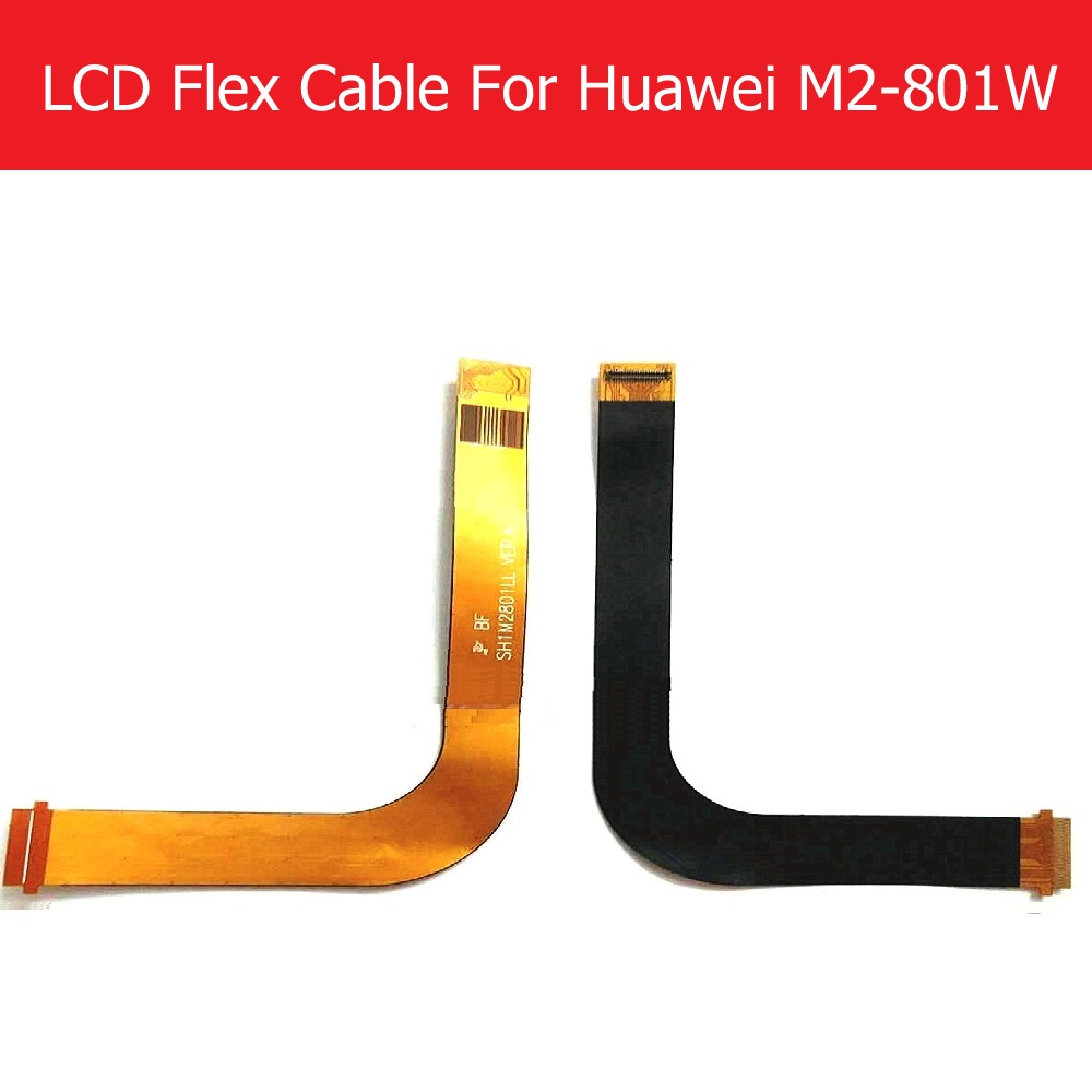 Genuine LCD Display Flex Cable For Huawei MediaPad M2-801W M2-802L M2-803L LCD Connect MainBoard Flex Ribbon Replacement Repair