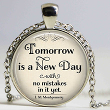 Tomorrow is a New Day with no mistakes in it necklace, L.M. Montgomery Jewelry, Anne of Green Gables literary pendant