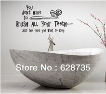 "ebay hot selling free shipping,""you don't have to brush.."" vinyl creative funny Wall decals Quotes for bathroom/washing room"