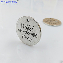 High Quality 20 Pieces/Lot Diameter 24mm Antique Silver Plated Letter Printed Be Fierce Aim High Wild Free Inspirational Charms(China)