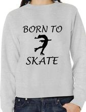 Born To Skate Ice Skating Sweatshirt/Jumper Unisex Birthday Gift More Size And Colors-E236(China)