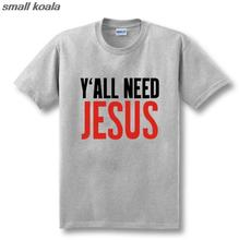 Y'ALL NEED JESUS T Shirts Men Novelty Personality Tshirts Christian Catholic God T-shirts Summer Short Sleeve Tees(China)
