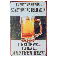BELIEVE in BEER Metal Sign Vintage Chill Alcohol Beverage Plate for Home Kitchen Music party Retro Poster decor LJ4-1 20x30cm B1(China)