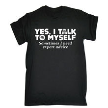 Talk To Myself Expert Advice T-SHIRT Sarcasm Geek Joke Top Gift Fathers Day Male Battery Funny Cotton Tops T Shirt(China)