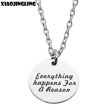 XIAOJINGLING Fashion Men Women Jewelry Pendant Necklace Everything happens For a Reason Trendy Charm Necklaces Gifts Accessories(China)