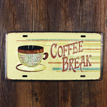 "Metal painting Vintage wall art decor Garage poster retro license plate doorplate ""coffee break"" house bar decoration 15*30 cm(China)"