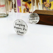 Hot Selling 10 Pieces/Lot Diameter 24mm Alloy Metal Charms Everything Happens For A Reason Round Disc Words Charm(China)