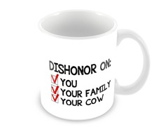 Dishonor on You Your Family Your Cow Mugs Coffee Mug Tea mugen home decal beer