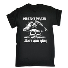 INSTANT PIRATE ADD RUM T-SHIRT pirates booze alcohol birthday funny gift Print T-Shirt Male Brand 2017 Summer T Shirt