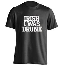 St Patricks Day Irish i were Drunk Mens & Womens Personalized T Shirt(China)