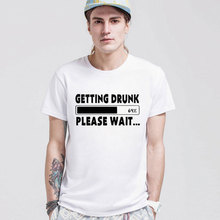 T shirt Men getting drunk please wait 69% Funny Camisetas T-Shirt Casual Cotton Short-sleeve Style Tops Tshirt
