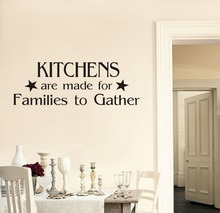 Kitchens are made for families to gather wall art sticker quote dining room 3 sizes 40 COLORS available(China)
