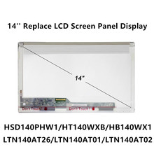 "LCDOLED 14"" LCD Display Panel Screen For HSD140PHW1 HT140WXB HB140WX1 LTN140AT01 LTN140AT02 LTN140AT16 LTN140AT26 40PIN(China)"