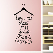 Clothes Tree  Wardrobe Life is too short to wear boring clothes quote wall stickers Creative Dress Shape wall sticker home decor