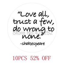 William Shakespeare 'Love all, trust a few, do wrong to none.' All's Well Necklace keyring bookmark cufflink  earring