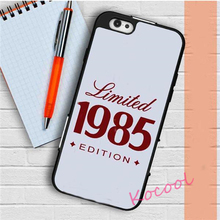 1985 Limited Edition 30Th Birthday Gift  Case cover for iphone 4 4S 5 5S 5C SE 6 6 plus 6s 6s plus 7 7 plus #BN04