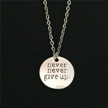 "Never give up! Vintage Silver Tone Round Message ""Never give up"" Pendant Necklace for Best Friend Cheered Jewelry Birthday Gifts"