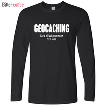Winter New Style Round Neck Pre-cotton geocaching not all who wander are lost Men's Long sleeve t-shirt Male T Shirts(China)
